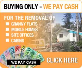 Buying and Removal of - Granny Flats - Site Offices - Mobile Homes - Cabins - Relocatable Offices